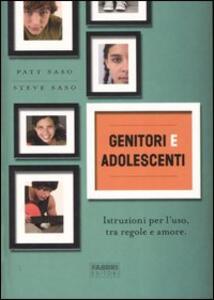 Genitori e adolescenti. Istruzioni per l'uso, tra regole e amore