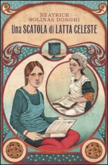 Una scatola di latta celeste - Beatrice Solinas Donghi - copertina