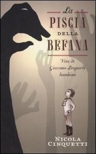 La piscia della Befana. Vita di Giacomo Leopardi bambino - Nicola Cinquetti - copertina