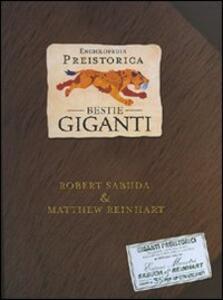 Enciclopedia preistorica. Bestie giganti. Libro pop-up - Robert Sabuda,Matthew Reinhart - copertina