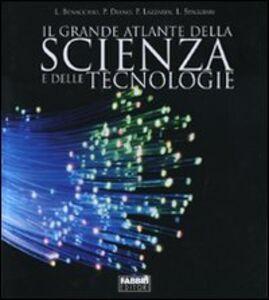 Libro Il grande atlante della scienza e delle tecnologie