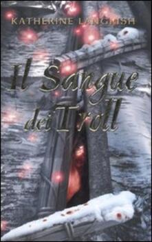 Il sangue dei Troll - Katherine Langrish - copertina