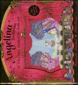 Angelina ballerina. Il grande debutto pop-up - Katharine Holabird,Helen Craig - copertina