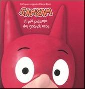 Il più piccolo dei grandi eroi. Sam Sam
