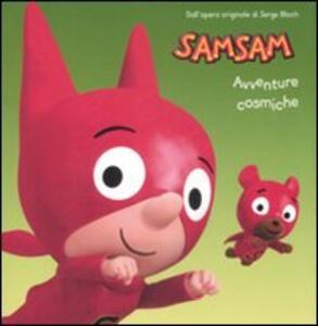 Avventure cosmiche. Sam Sam - Serge Bloch - copertina