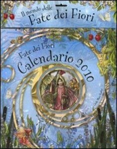 Libro Le fate dei fiori. Calendario 2010 Cicely M. Barker