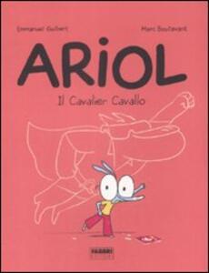 Il cavalier Cavallo. Ariol