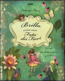Le fate dei fiori. Brilla come una fata dei fiori - Cicely M. Barker - copertina