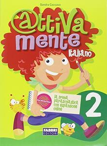 Capturtokyoedition.it Attivamente italiano. Per la 2ª classe elementare Image