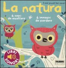 La natura. I miei piccoli libri sonori. Ediz. illustrata - Marion Billet - copertina