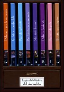 La piccola biblioteca del cioccolato. Cofanetto. Con gadget - copertina