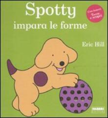 Spotty impara le forme - Eric Hill - copertina