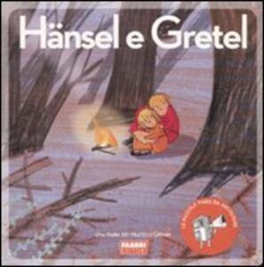 Hänsel e Gretel. Ediz. illustrata. Con CD Audio - Jacob Grimm,Wilhelm Grimm,Paola Parazzoli - copertina