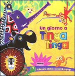 Un giorno a Tinga Tinga. Libro pop-up. Tinga Tinga tales - copertina