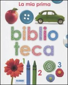 La mia prima biblioteca: Il mio primo libro degli animali di casa-Il mio primo libro dei colori-Il mio primo libro della fattoria. Ediz. illustrata. Vol. 1 - copertina
