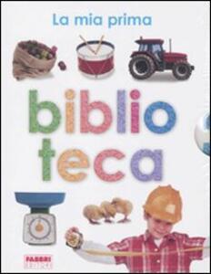 La mia prima biblioteca: Il mio primo libro dei mestieri-Il mio primo libro dei trattori-Il mio primo libro delle macchine. Ediz. illustrata - copertina