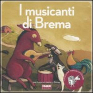 I musicanti di Brema. Con CD Audio