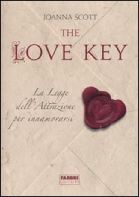The love key. La legge dell'attrazione per innamorarsi - Joanna Scott - copertina