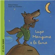 Lupo Mangione e la luna - Roland Nadaus,Guido Van Genechten - copertina