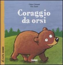 Coraggio da orsi - Claire Clément,Eric Gasté - copertina