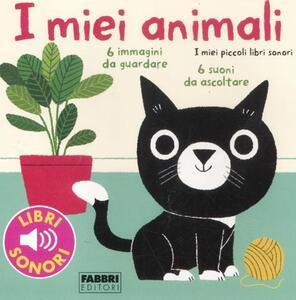 I miei animali. I miei piccoli libri sonori. Ediz. illustrata - Marion Billet - copertina