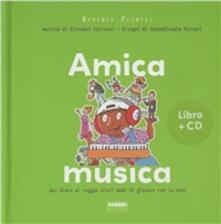 Amica musica. Dal blues al reggae dieci modi di giocare con le note. Ediz. illustrata. Con CD Audio - Roberto Piumini,AntonGionata Ferrari - copertina