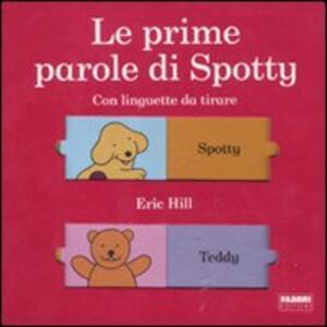 Le prime parole di Spotty - Eric Hill - copertina
