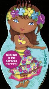 Disegno le mie bambole polinesiane con Mohea. Con adesivi - copertina