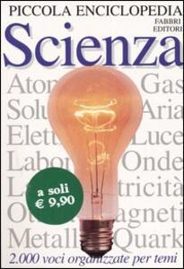 Piccola enciclopedia. Scienza - Neil Ardley - copertina