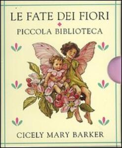 Le fate dei fiori. Piccola biblioteca. Ediz. illustrata - Cicely M. Barker - copertina