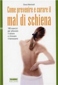 Come prevenire e curare il mal di schiena - Elena Martinelli - copertina
