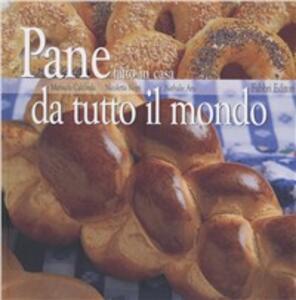 Pane fatto in casa da tutto il mondo - Manuela Caldirola,Nicoletta Negri,Nathalie Aru - copertina