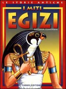 I miti egizi - Rossana Guarnieri - copertina
