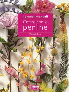 Foto Cover di Creare con le perline, Libro di Donatella Ciotti, edito da Fabbri