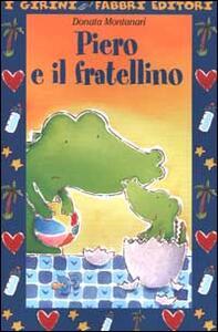 Piero e il fratellino - Donata Montanari - copertina