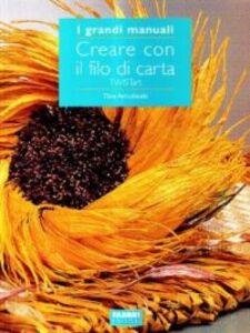 Libro Creare con il filo di carta Tiina Arrankoski