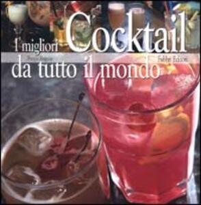 I migliori cocktail da tutto il mondo