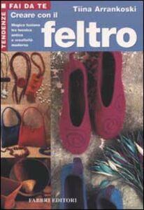 Libro Creare con il feltro Tiina Arrankoski