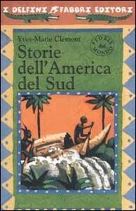 Storie dell'America del Sud - Yves-Marie Clément - copertina