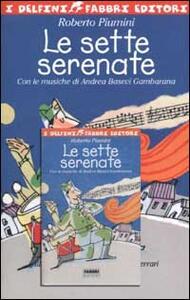 Le sette serenate. Con audiocassetta - Roberto Piumini - copertina