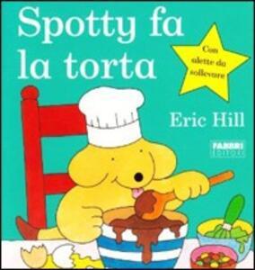 Spotty fa la torta - Eric Hill - copertina