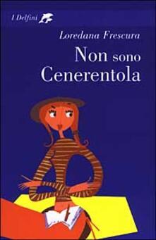 Non sono Cenerentola - Loredana Frescura - copertina