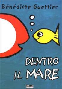 Libro Dentro il mare Bénédicte Guettier