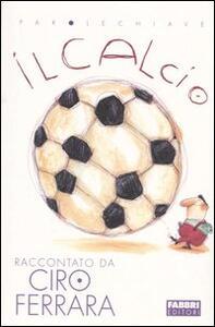 Il calcio - Ciro Ferrara - 2