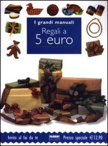 Foto Cover di Regali a 5 euro, Libro di  edito da Fabbri