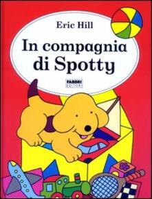 In compagnia di Spotty - Eric Hill - copertina
