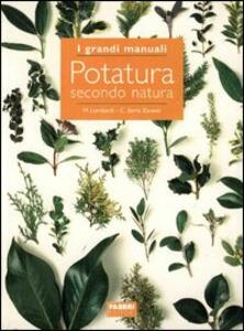 Potatura secondo natura - Margherita Lombardi,Cristina Serra Zanetti - copertina