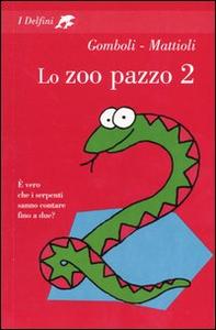 Libro Lo zoo pazzo 2 Mario Gomboli , Massimo Mattioli
