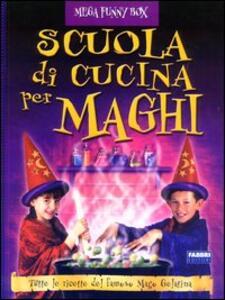 Scuola di cucina per maghi. Con gadget - copertina