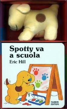 Spotty va a scuola. Con gadget - Eric Hill - copertina